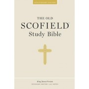Authorized King James Version: The Old Scofield Study Bible by C I Scofield