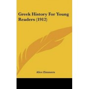 Greek History for Young Readers (1912) by Alice Zimmern