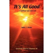 It's All Good by Sally Jean Stone