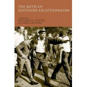 The Myth of Southern Exceptionalism by Matthew Lassiter