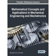 Mathematical Concepts and Applications in Mechanical Engineering and Mechatronics by Mangey Ram
