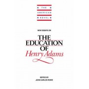 New Essays on the Education of Henry Adams by John Carlos Rowe