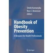 Handbook of Obesity Prevention by Shiriki Kumanyika
