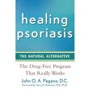 Healing Psoriasis by John O. A. Pagano