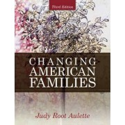 Changing American Families by Judy Root Aulette