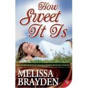 How Sweet It Is by Melissa Brayden