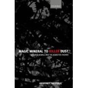 Magic Mineral to Killer Dust by Geoffrey Tweedale
