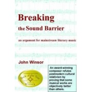 Breaking the Sound Barrier by John H Winsor