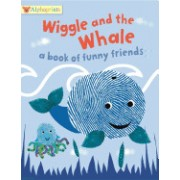 Wiggle and the Whale: A Book of Funny Friends