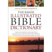 The Baker Illustrated Bible Dictionary by Tremper Longman