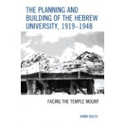The Planning and Building of the Hebrew University, 1919 1948: Facing the Temple Mount