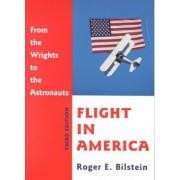 Flight in America by Roger E. Bilstein