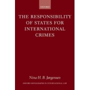 The Responsibility of States for International Crimes by Nina H.B. Jorgensen