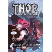 Thor: God Of Thunder Volume 4: The Last Days Of Midgard (marvel Now) by Jason Aaron