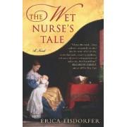 The Wet Nurse's Tale by Erica Eisdorfer