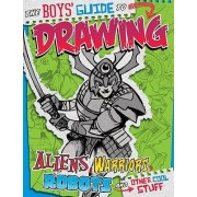 The Boys' Guide to Drawing Aliens, Warriors, Robots, and Other Cool Stuff by Aaron Sautter