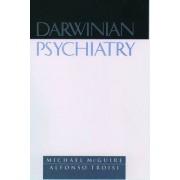 Darwinian Psychiatry by Michael T. McGuire