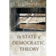 The State of Democratic Theory by Ian Shapiro