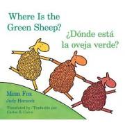 Donde Esta La Oveja Verde?/Where Is the Green Sheep? by Mem Fox