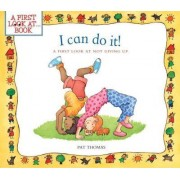 I Can Do It! by Pat Thomas