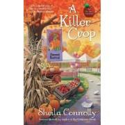 A Killer Crop by Sheila Connolly