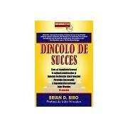 Dincolo de success - Cum sa transformi haosul in actiuni constructive si indoiala in directie clara folosind Piramida Succesului a legendarului antrenor John Wooden - 15 secrete