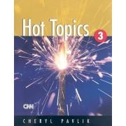 Hot Topics: 3 by Cheryl Pavlik