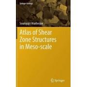 Atlas of Shear Zone Structures in Meso-scale by Soumyajit Mukherjee