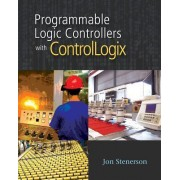 Programmable Logic Controllers with Controllogix (Book Only) by Jon Stenerson