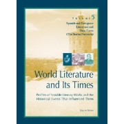 World Literature and Its Times: Spanish and Portuguese Literature and Its Times Vol 5 by Joyce Moss