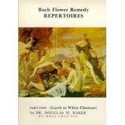Bach Flower Remedy Repertoires: Larch to White Chestnut Pt. 2 by Douglas Baker