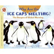 Why are the Ice Caps Melting? by Anne Rockwell