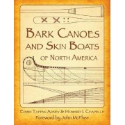 Bark Canoes and Skin Boats of North America by Edwin Tappan Adney