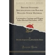 British Standard Specifications for Railway Rolling Stock Material, Vol. 1 by British Engineering Standards Assoc
