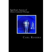 Significant Aspects of Client-Centered Therapy by Carl Rogers