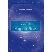 Cosmic Magnetic Fields by Philipp P. Kronberg
