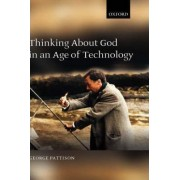 Thinking About God in an Age of Technology by Professor George Pattison