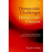 Democratic Challenges, Democratic Choices by Russell J. Dalton