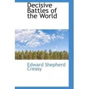 Decisive Battles of the World by Edward Shepherd Creasy