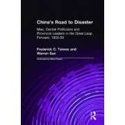 China's Road to Disaster: Mao, Central Politicians and Provincial Leaders in the Great Leap Forward, 1955-59 by Frederick C. Teiwes