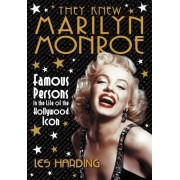 They Knew Marilyn Monroe by Les Harding