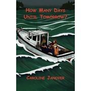 How Many Days Until Tomorrow? by Caroline Janover