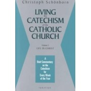 Living the Catechism of the Catholic Church: Life in Christ v. 3 by Christoph von Cardinal Schonborn