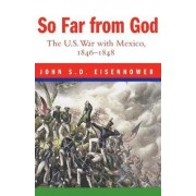 So Far from God by John S. D. Eisenhower