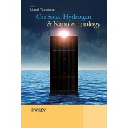 On Solar Hydrogen and Nanotechnology by Lionel Vayssieres