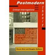 Postmodern Theory by Steven Best