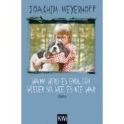 Wann wird es endlich wieder so, wie es nie war by Joachim Meyerhoff