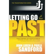Letting Go of Your Past by John Loren Sandford