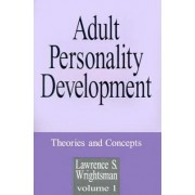 Adult Personality Development: Theories and Concepts v. 1 by Lawrence S. Wrightsman