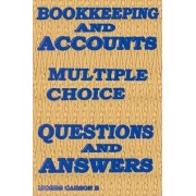 Bookkeeping and Accounts, Multiple Choice Questions & Answers by Moses B Carson